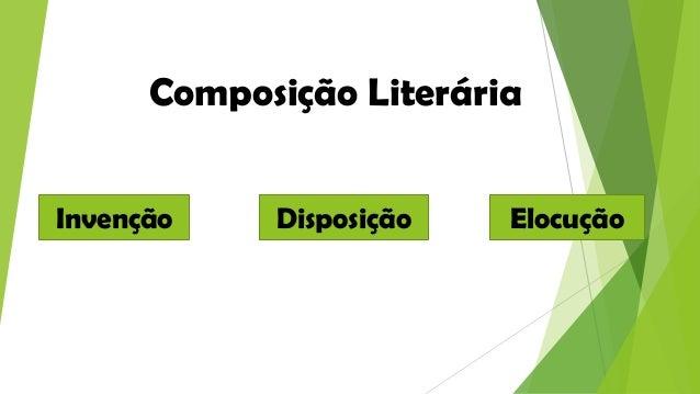 Composição Literária Invenção  Disposição  Elocução