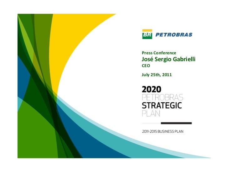 Press ConferenceJosé SergioGabrielliCEOJuly25th,2011                        1