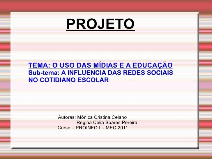 <ul><ul><li>Autoras: Mônica Cristina Celano  </li></ul><li>Regina Célia Soares Pereira