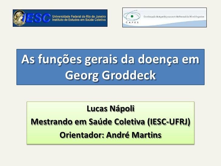 LUCAS NÁPOLI - As funções gerais da doença em Georg Groddeck & Os usos do corpo