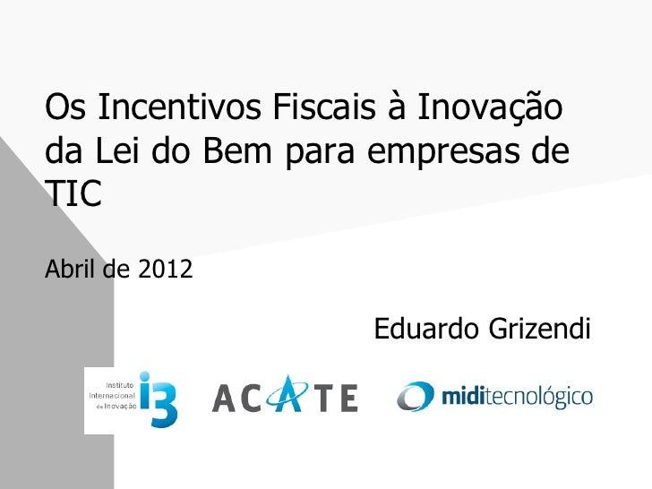 Apresentação incentivos à inovação acate 03 04 2012