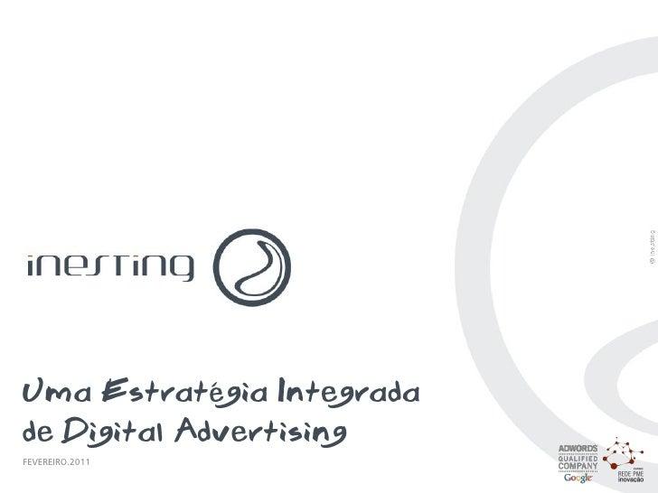 Uma Estratégia Integradade Digital AdvertisingFEVEREIRO.2011UMA ESTRATÉGIA INTEGRADA DE DIGITAL ADVERTISING   PAG. 1 1    ...