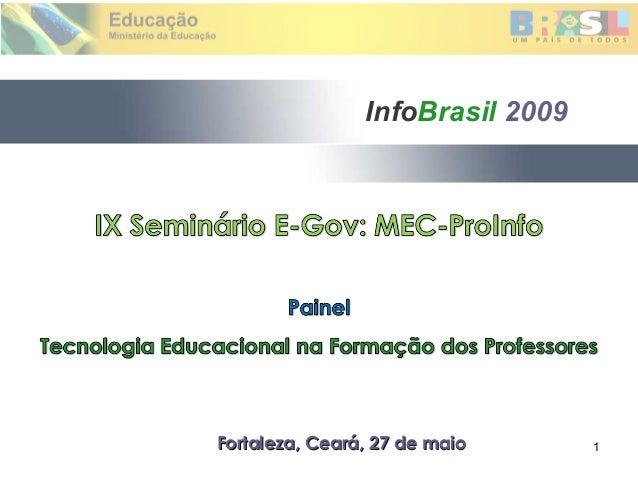 InfoBrasil 2009Fortaleza, Ceará, 27 de maio      1