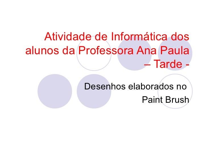 Atividade de Informática dosalunos da Professora Ana Paula                       – Tarde -           Desenhos elaborados n...