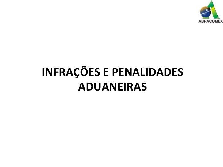INFRAÇÕES E PENALIDADES ADUANEIRAS