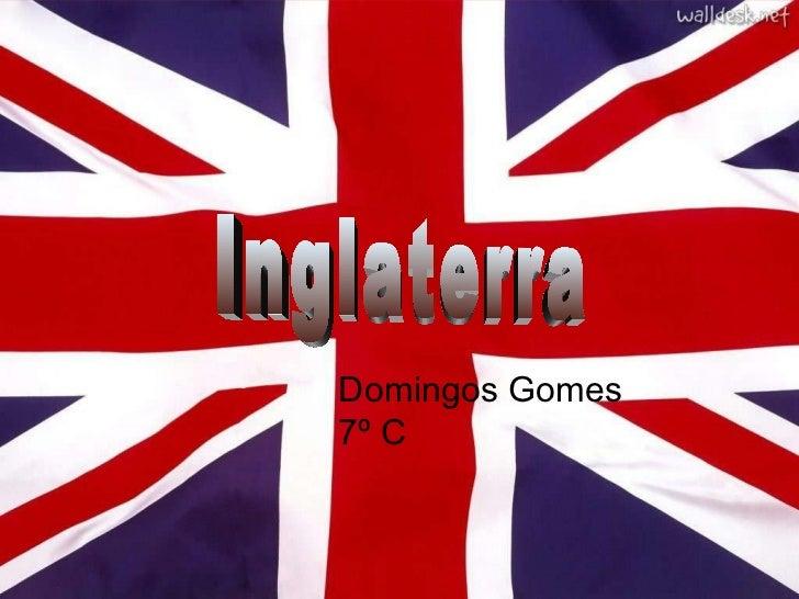 Inglaterra Domingos Gomes 7º C