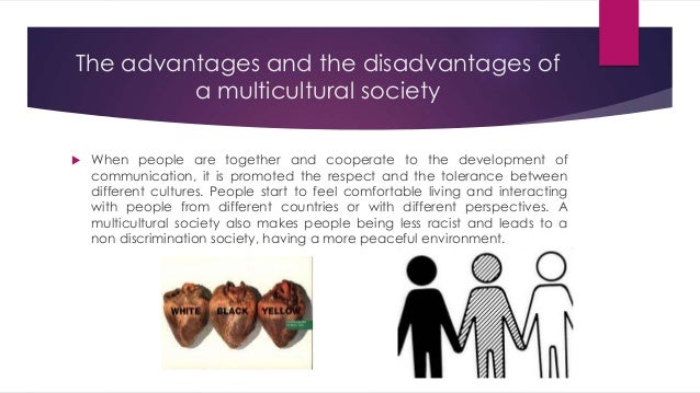 living and working in a multicultural society Home opinions people living in a multicultural society is it good to live in a multicultural society this means instead of having one society working.