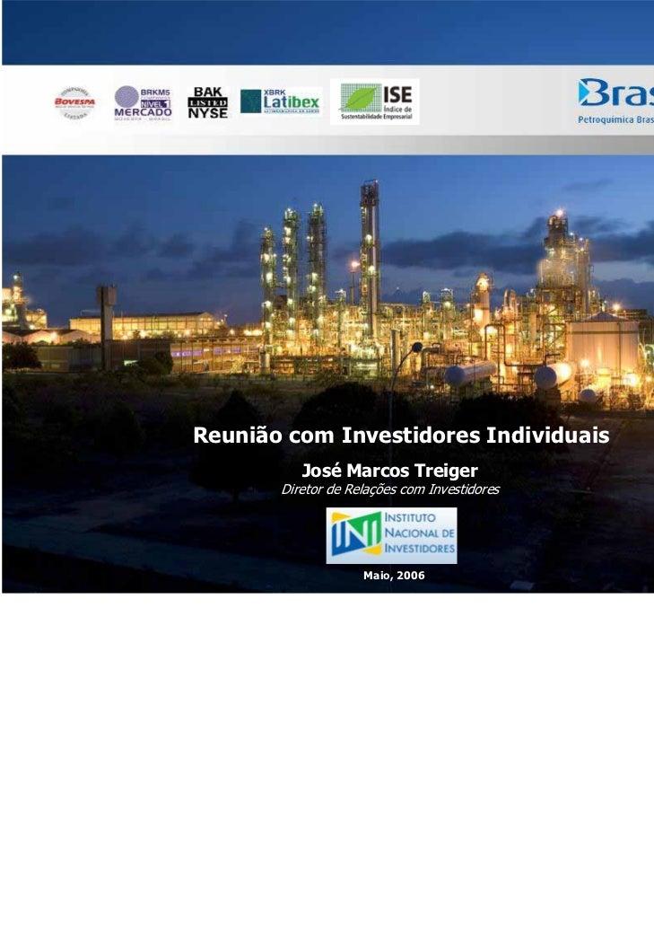 Reunião com Investidores Individuais          José Marcos Treiger       Diretor de Relações com Investidores              ...