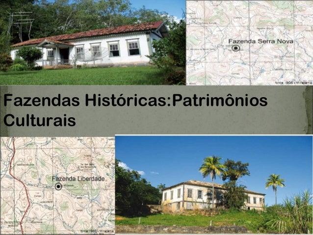 Fazendas Históricas:PatrimôniosCulturais
