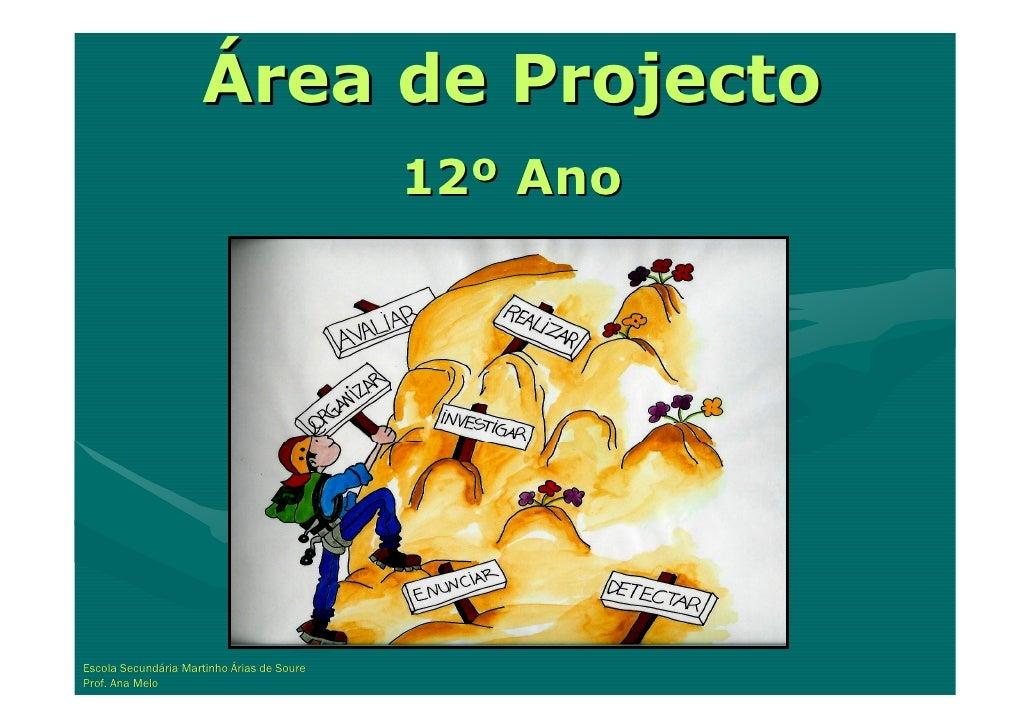 Área de Projecto                                             12º Ano     Escola Secundária Martinho Árias de Soure        ...