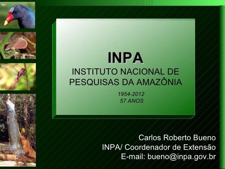 INPA Amazônia:Pesquisa do INPA na INSTITUTO NACIONAL DE   resultados e desafios PESQUISAS DA AMAZÔNIA           1954-2012 ...