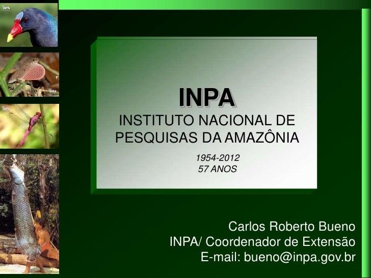 INPA  Pesquisa do INPA na Amazônia: resultados eINSTITUTO NACIONAL DE       desafiosPESQUISAS DA AMAZÔNIA          1954-20...