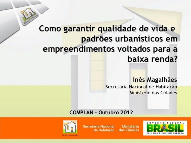 Como garantir qualidade de vida e         padrões urbanísticos em empreendimentos voltados para a                     baix...