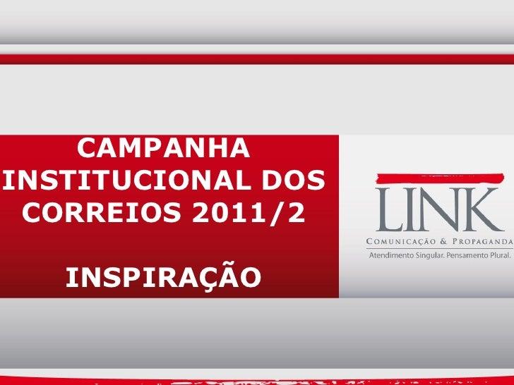CAMPANHAINSTITUCIONAL DOS CORREIOS 2011/2   INSPIRAÇÃO                    22.09.2011