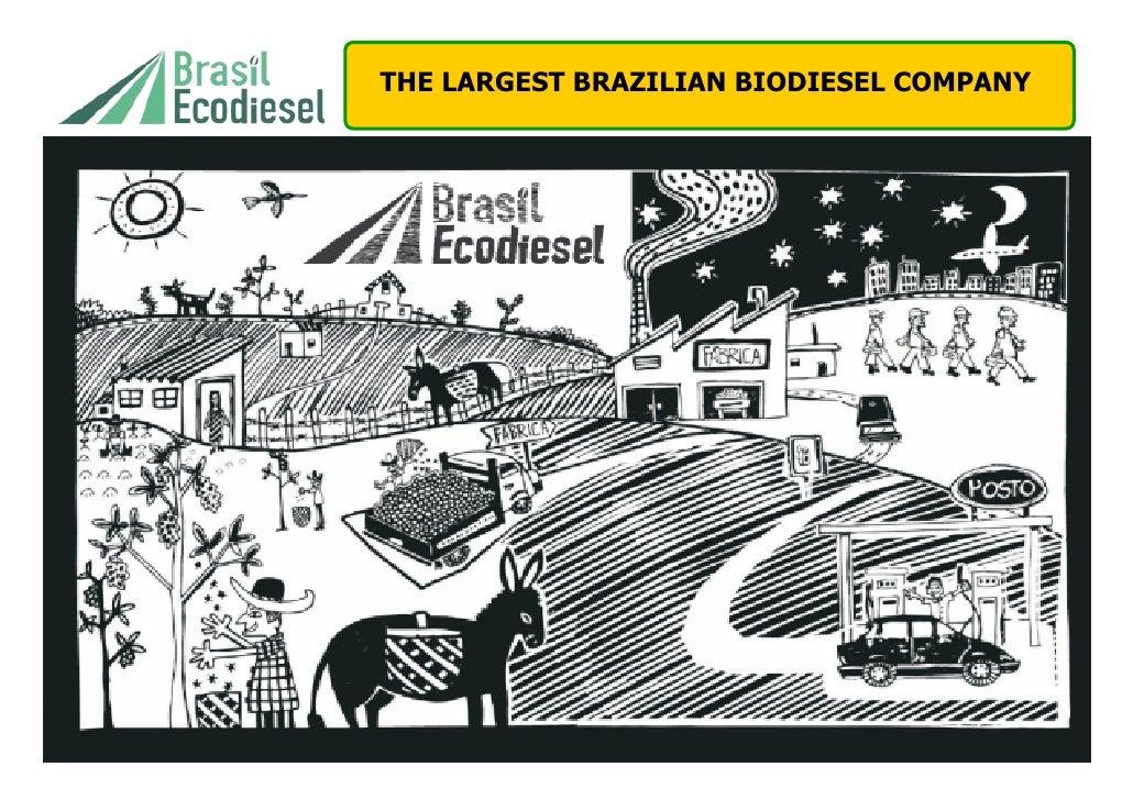 THE LARGEST BRAZILIAN BIODIESEL COMPANY
