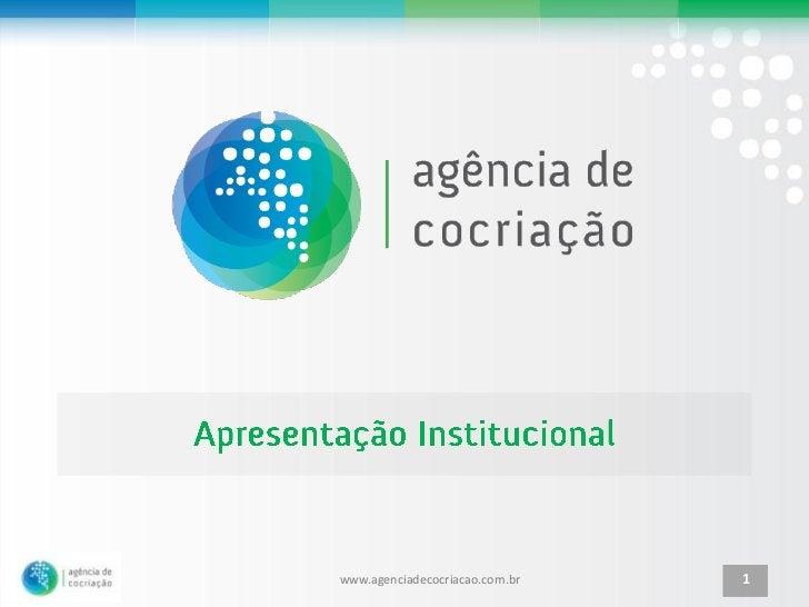 www.agenciadecocriacao.com.br   1