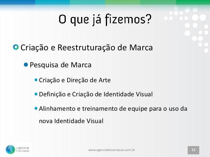 Criação e Reestruturação de Marca  Pesquisa de Marca    Criação e Direção de Arte    Definição e Criação de Identidade Vis...