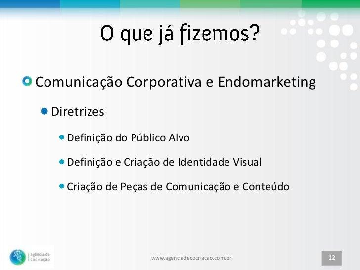 Comunicação Corporativa e Endomarketing  Diretrizes    Definição do Público Alvo    Definição e Criação de Identidade Visu...