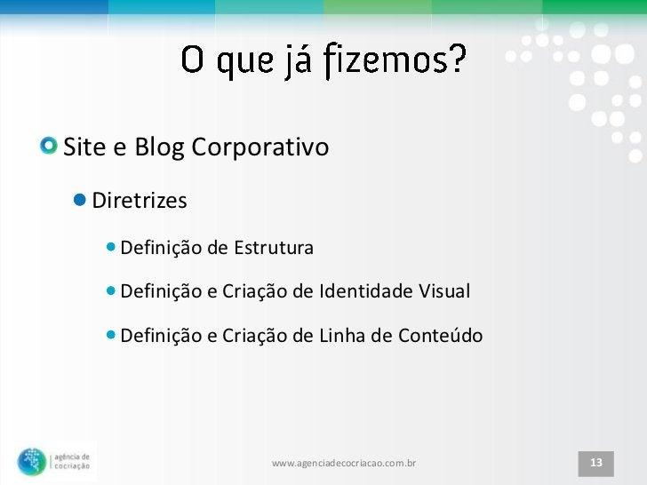 Site e Blog Corporativo  Diretrizes    Definição de Estrutura    Definição e Criação de Identidade Visual    Definição e C...
