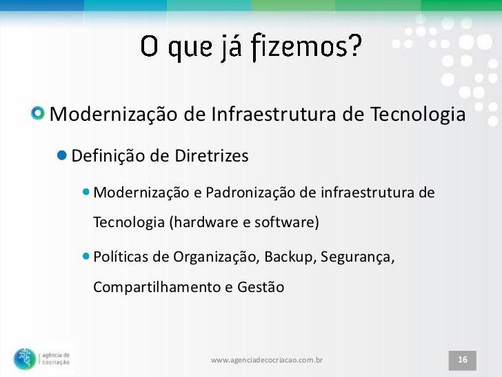 Modernização de Infraestrutura de Tecnologia  Definição de Diretrizes    Modernização e Padronização de infraestrutura de ...