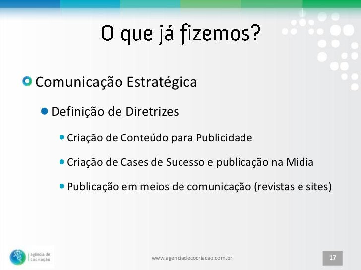 Comunicação Estratégica  Definição de Diretrizes    Criação de Conteúdo para Publicidade    Criação de Cases de Sucesso e ...