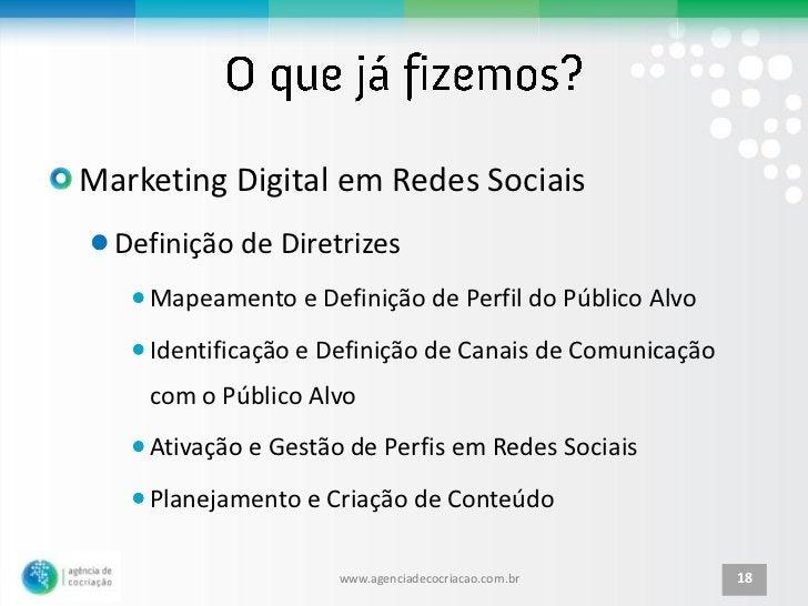 Marketing Digital em Redes Sociais  Definição de Diretrizes    Mapeamento e Definição de Perfil do Público Alvo    Identif...