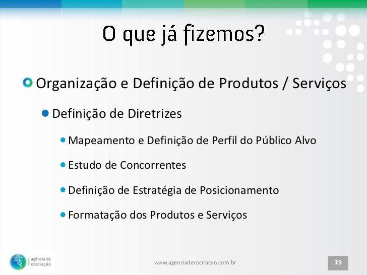 Organização e Definição de Produtos / Serviços  Definição de Diretrizes    Mapeamento e Definição de Perfil do Público Alv...