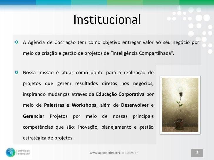 """A Agência de Cocriação tem como objetivo entregar valor ao seu negócio pormeio da criação e gestão de projetos de """"Intelig..."""