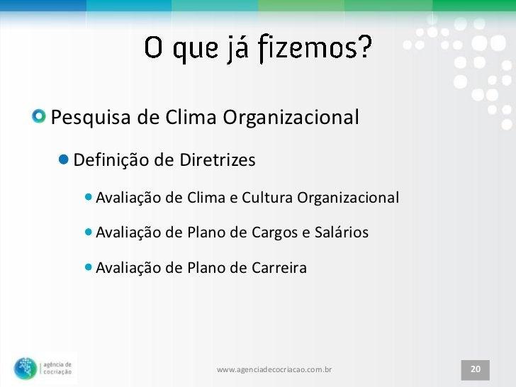 Pesquisa de Clima Organizacional  Definição de Diretrizes    Avaliação de Clima e Cultura Organizacional    Avaliação de P...