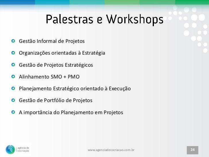 Gestão Informal de ProjetosOrganizações orientadas à EstratégiaGestão de Projetos EstratégicosAlinhamento SMO + PMOPlaneja...