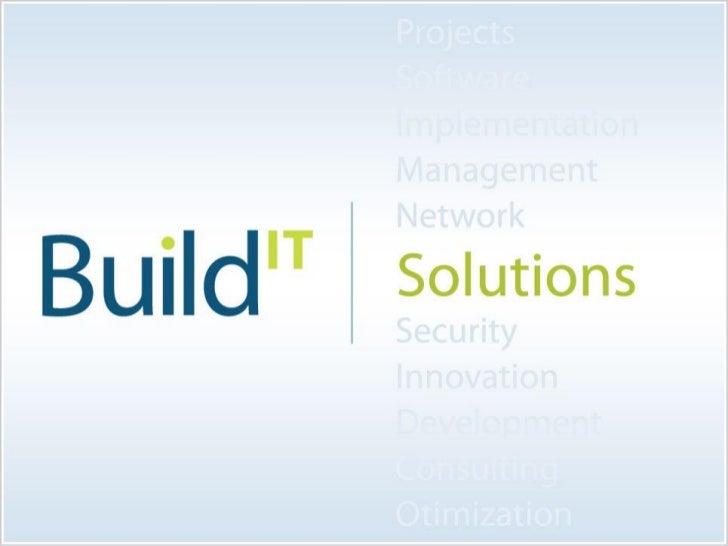Quem SomosPrincipais ClientesPrincipais ParceirosServiçosSoluçõesContato               Copyright © 2011. Build IT Solution...