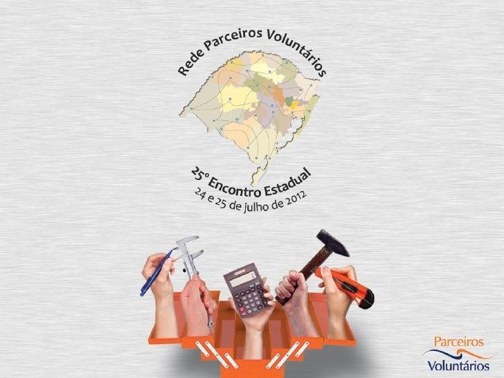 VISÃOSer um movimento disseminador da cultura do voluntariado organizado no Brasil, visando pessoas, comunidade e uma     ...