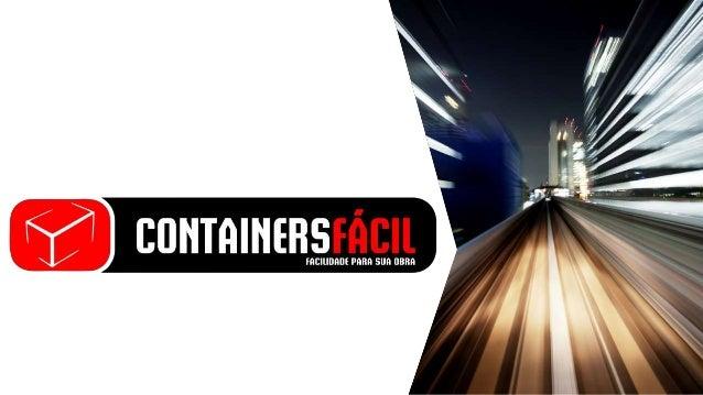 • Com sede em Goiás, a CONTAINERS FÁCIL atua fornecendo soluções de armazenagem para a construção civil. QUEM SOMOS • Tend...
