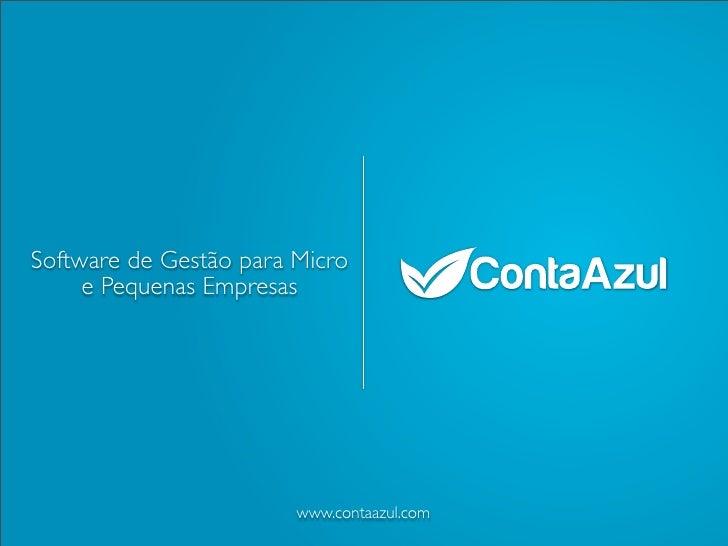 Software de Gestão para Micro     e Pequenas Empresas                        www.contaazul.com