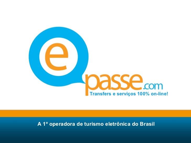A 1º operadora de turismo eletrônica do Brasil Transfers e serviços 100% on-line!