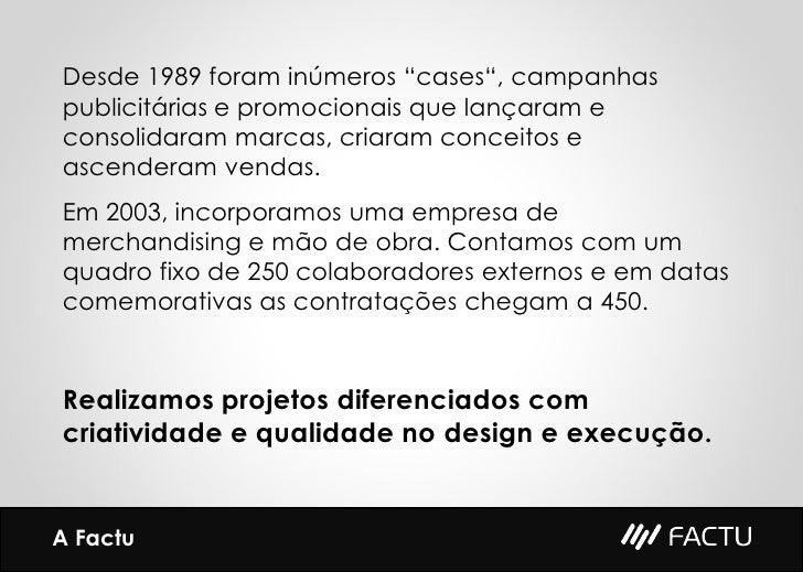 """Desde 1989 foram inúmeros """"cases"""", campanhas publicitárias e promocionais que lançaram e consolidaram marcas, criaram conc..."""