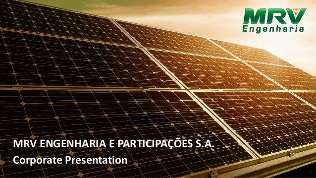 MRV ENGENHARIA E PARTICIPAÇÕES S.A. Corporate Presentation