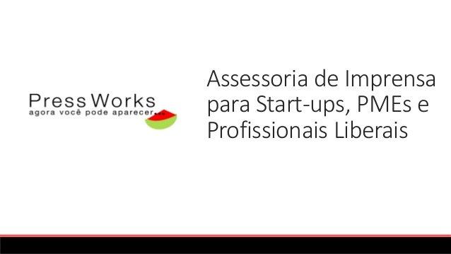 Assessoria de Imprensa para Start-ups, PMEs e Profissionais Liberais