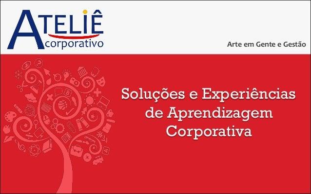 Soluções e Experiências de Aprendizagem Corporativa Arte em Gente e Gestão