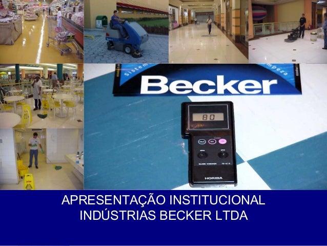 BeckerAPRESENTAÇÃO INSTITUCIONAL  INDÚSTRIAS BECKER LTDA