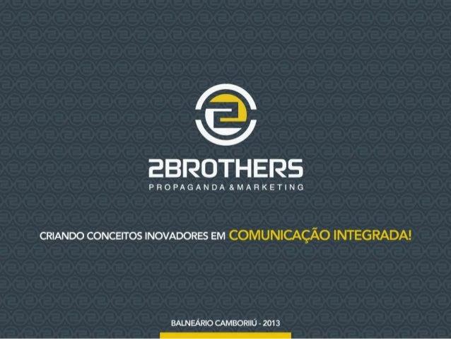 Apresentação Institucional da Agência de Propaganda e Marketing 2Brothers.