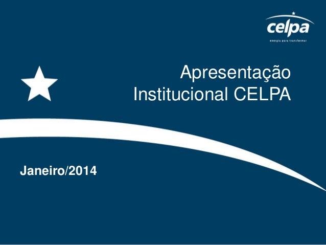 Apresentação Institucional CELPA  Janeiro/2014