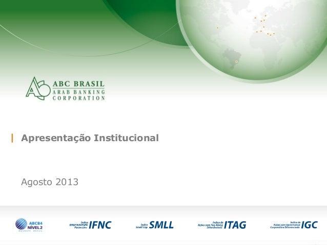 1 Apresentação Institucional Agosto 2013