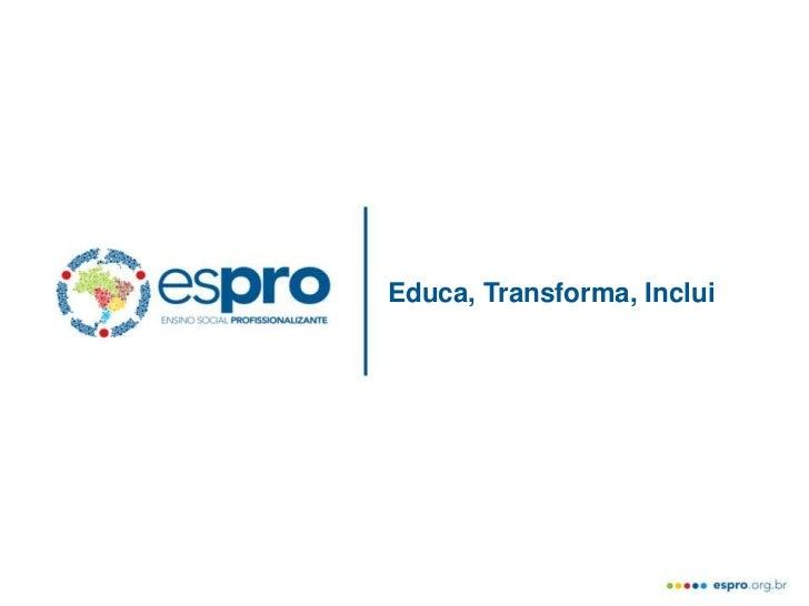 Educa, Transforma, Inclui