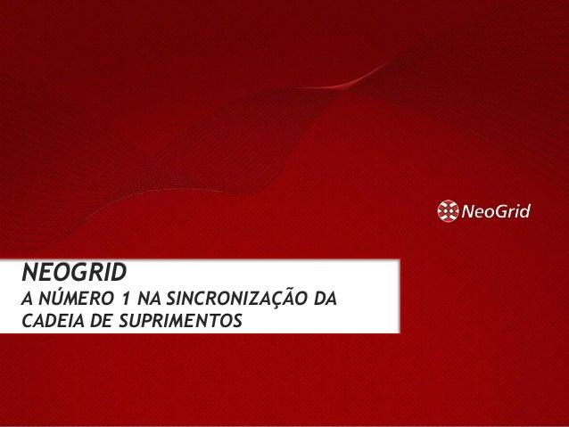 NEOGRIDA NÚMERO 1 NA SINCRONIZAÇÃO DACADEIA DE SUPRIMENTOS