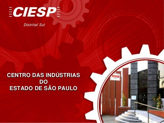 CENTRO DAS INDÚSTRIAS         DO ESTADO DE SÃO PAULO