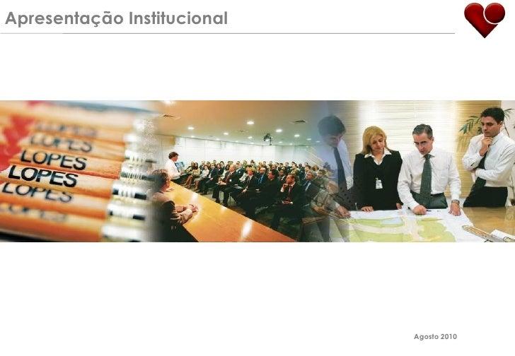 Apresentação Institucional                                  Agosto 2010
