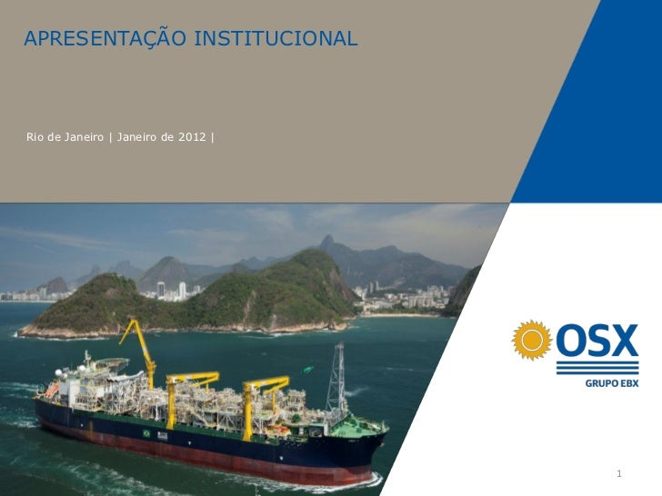 APRESENTAÇÃO INSTITUCIONALRio de Janeiro | Janeiro de 2012 |                                     1