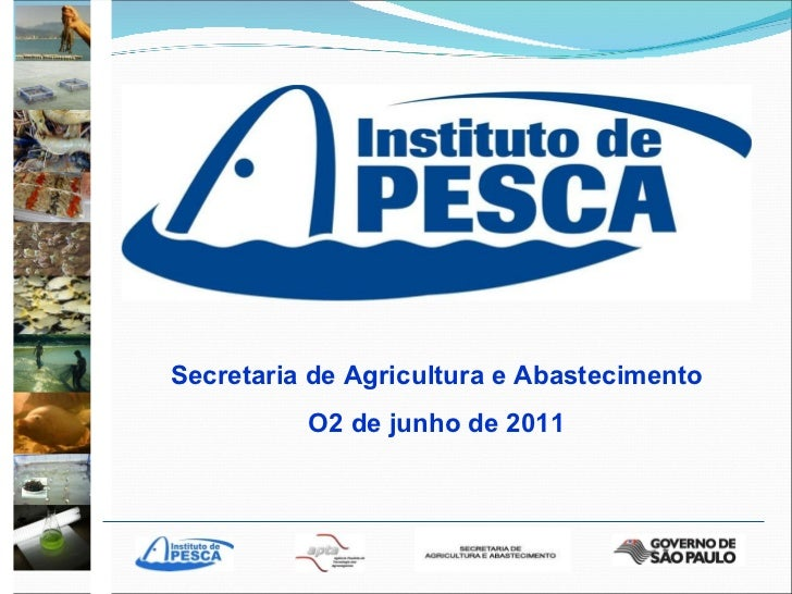 Secretaria de Agricultura e Abastecimento O2 de junho de 2011