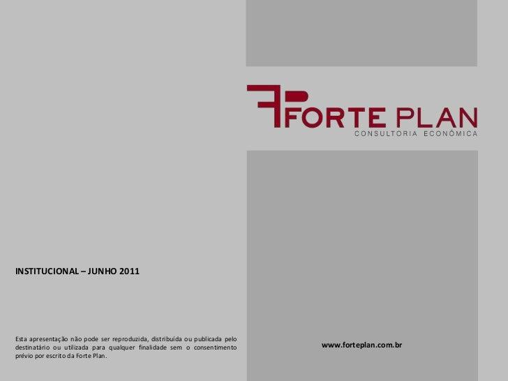 INSTITUCIONAL – JUNHO 2011<br />Estaapresentaçãonãopode ser reproduzida, distribuídaoupublicadapelodestinatárioouutilizada...